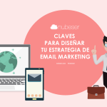 Estrategia de email marketing con tu agencia de marketing digital Valencia