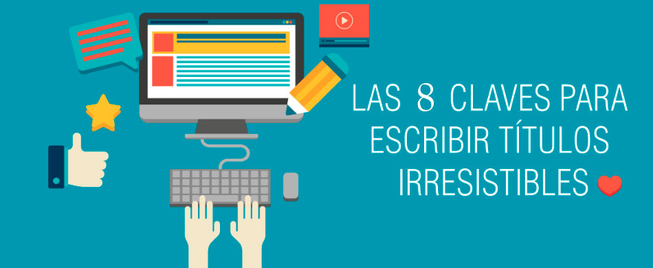 Agencia marketing digital y sus claves para títulos irresistibles