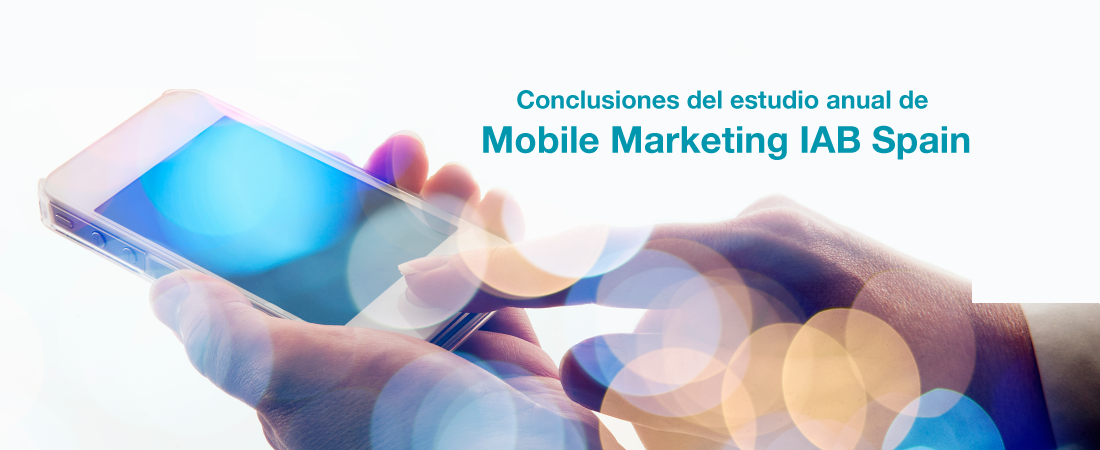 Conclusiones Mobile Marketing IAB Spain por agencia de marketing digital