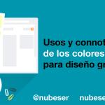 ¿Conoces los usos y combinaciones de los colores para el diseño gráfico?