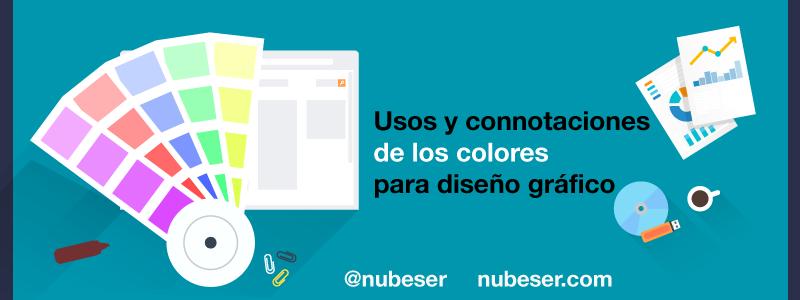 Diseño gráfico: usos del color y connotaciones para un diseño gráfico espectacular