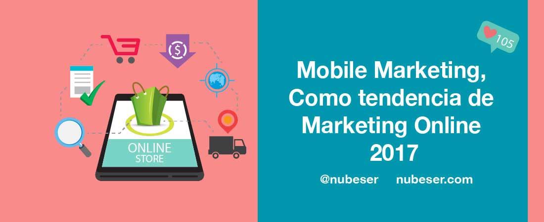 Mobile Marketing: Tendencia de Marketing Online.