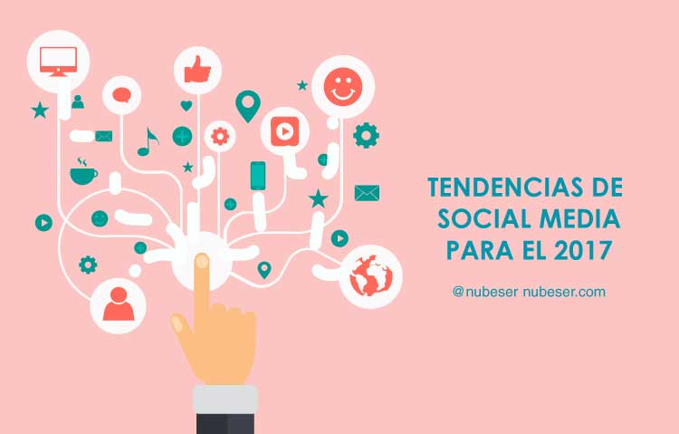 Tendencias social media 2017 por Agencia de Social Media