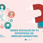 Redes sociales en tu estrategia de Inbound Marketing