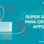 Super Guía para crear tu App