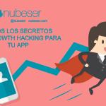 Todos los secretos del Growth Hacking al descubierto para triunfar con tu App