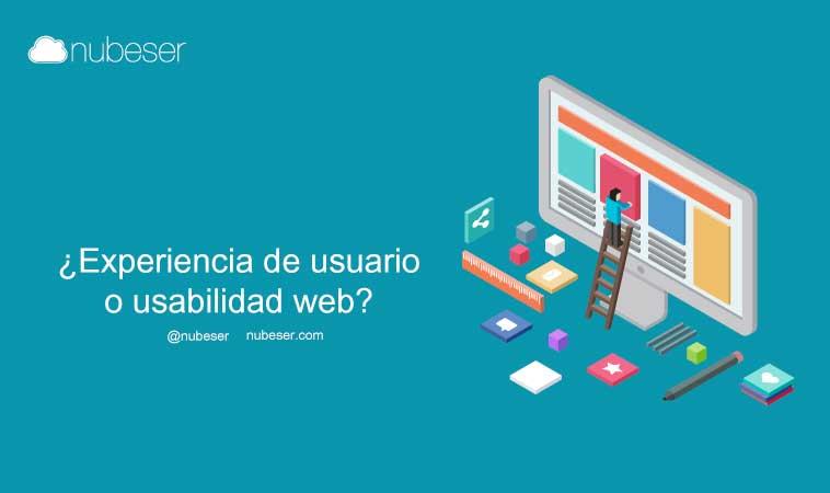 ¿Experiencia de usuario o usabilidad web? Claves para un gran diseño web