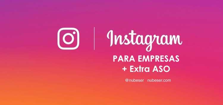 Claves para triunfar con instagram para empresas: Mejora el posicionamiento ASO con instagram y tu agencia de marketing digital