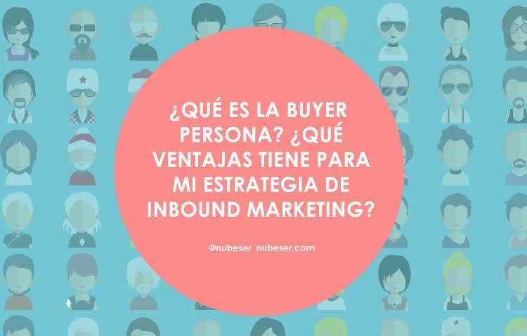 ¿Qué es la buyer persona? Buyer persona: la clave para triunfar en tus estrategia de marketing digital.