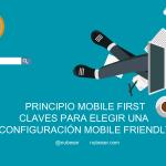 Mobile First Cómo elegir una configuración Mobile Friendy | SEO Móvil