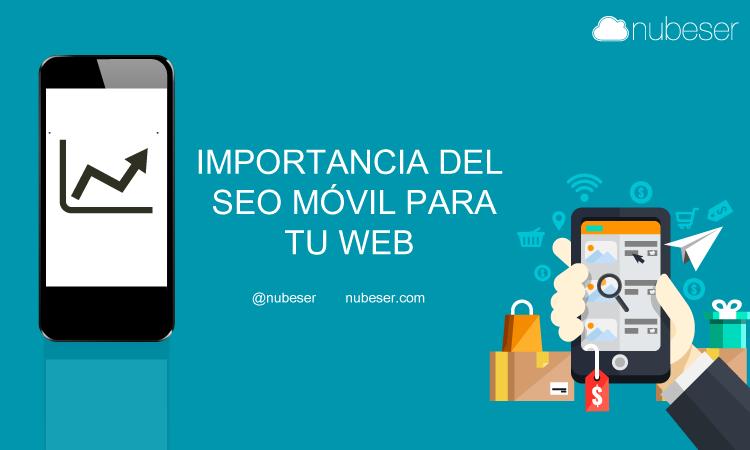 Importancia de una estrategia SEO móvil para tu web. Posicionamiento SEO para Smartphone. Diseño web Responsive