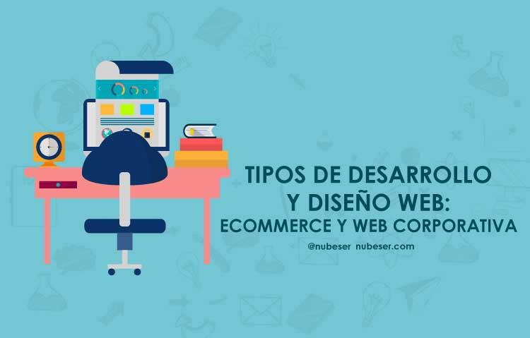 Tipos de desarrollo y diseño tienda online y web corporativa.