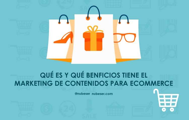 ¿Qué es y qué beneficios tiene el marketing de contenidos para ecommerce?