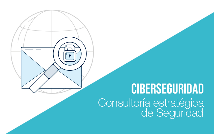 Consultoría estratégica y ciberseguridad. Consultoría estratégica de seguridad