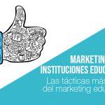 Tácticas útiles para el marketing para instituciones educativas