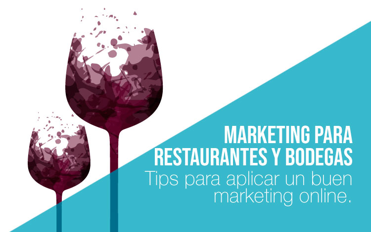 Marketing para bodegas y marketing para restaurantes.
