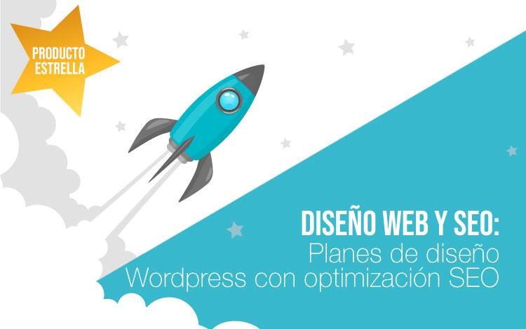Producto estrella: Diseño web Wordpress con optimización SEO