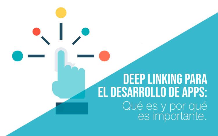 Por qué es importante el deep linking en el desarrollo de apps