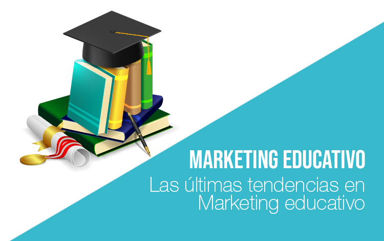 Marketing educativo: Marketing para colegios Marketing para universidades Marketing educativo