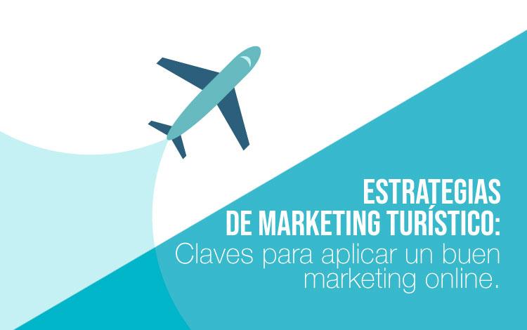 Ventajas de contar con una agencia de marketing online para el sector turismo