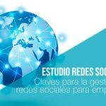 Claves para una buena gestión de Redes Sociales en beneficio de las empresas