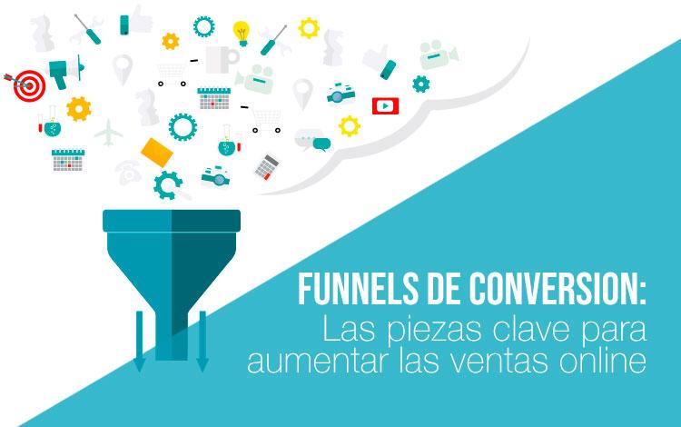 Funnels de conversión: Piezas clave para aumentar las ventas online. Agencia marketing digital.