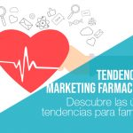 Tendencias en Marketing Farmacéutico