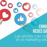 Marketing para colegios: Los errores comunes en Redes Sociales