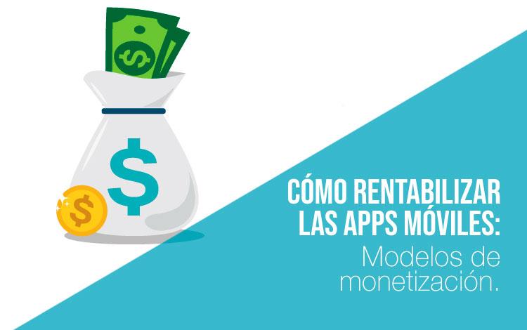 Monetizar el desarrollo de aplicaciones móviles