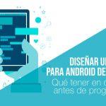 Cómo diseñar una app para Android de éxito