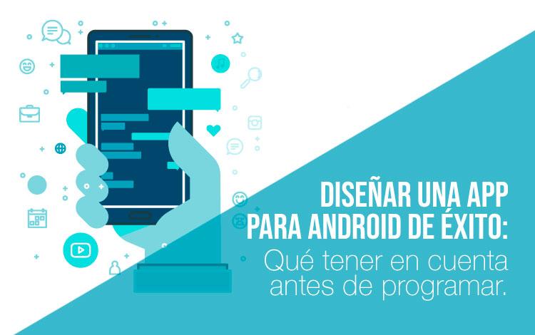 Claves para diseñar una app para Android de éxito
