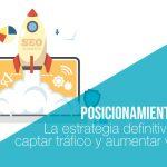 Posicionamiento SEO: La estrategia definitiva para captar tráfico y aumentar ventas