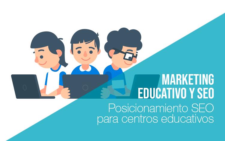 Marketing educativo: Marketing para colegios Marketing para colegios Posicionamiento SEO