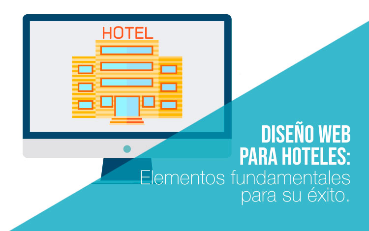 Elementos clave para un buen diseño web para hoteles