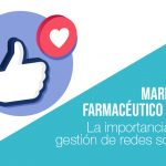Marketing farmacéutico: La importancia de la gestión redes sociales