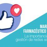 Marketing farmacéutico: La importancia de la gestión redes sociales