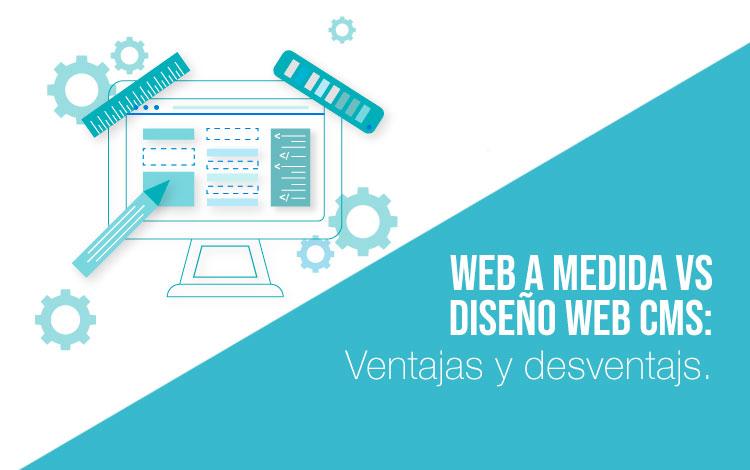 Desarrollo web a medida vs diseño web CMS