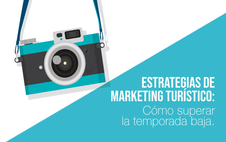 Estrategias de Marketing Turístico para superar la temporada baja