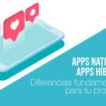 Desarrollo de apps nativas vs apps híbridas