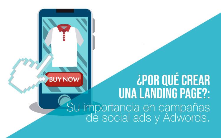 La importancia del diseño de landing page para campañas de social ads y posicionamiento SEM