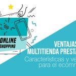 Las ventajas del desarrollo web multitienda Prestashop
